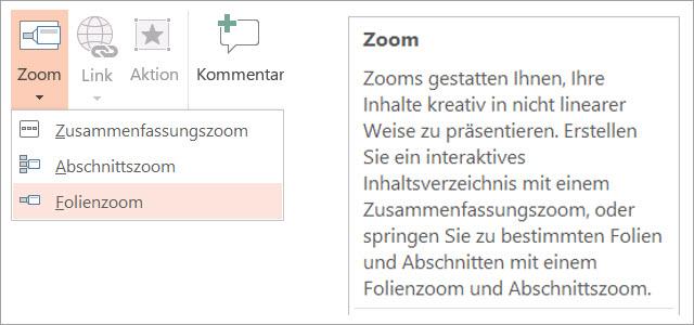 Über die Schaltfläche Zoom sind drei verschiedene Zooms verfügbar